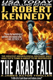 The Arab Fall - A James Acton Thriller, Book #6 ebook by J. Robert Kennedy