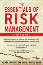 The Essentials of Risk Management, Second Edition ebook by Michel Crouhy, Dan Galai, Robert Mark
