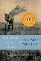 No Man Is an Island eBook by Thomas Merton
