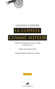 Le copiste comme auteur ebook by Luciano Canfora,Laurent Calvié,Laurent Calvié