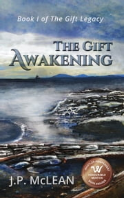 The Gift - Awakening ebook by JP McLean