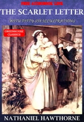 The Scarlet Letter (Complete & Illustrated) (Free Audiobook Link) - With Fifty Six.Illustrations ebook by Nathaniel Hawthorne