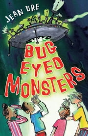Bug Eyed Monsters ebook by Jean Ure