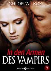 In den Armen Des Vampirs - Band 9 ebook by Chloe Wilkox