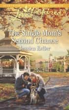 The Single Mom's Second Chance ebook by Jessica Keller