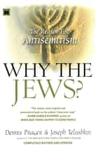 Why the Jews? ebook by Dennis Prager,Joseph Telushkin