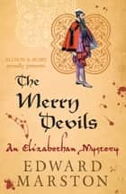 The Merry Devils ebook by Edward Marston