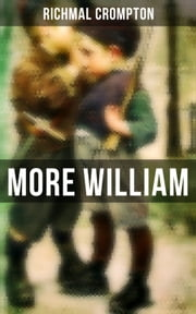 More William - Children's Adventure Classic ebook by Richmal Crompton, Thomas Henry