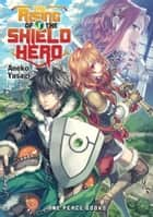 The Rising of the Shield Hero Volume 01 ebook by Aneko Yusagi