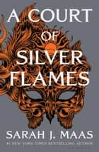 A Court of Silver Flames 電子書籍 by Sarah J. Maas