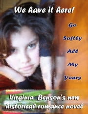 Go Softly All My Years ebook by Virginia Benson