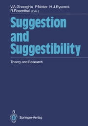 Suggestion and Suggestibility - Theory and Research ebook by Vladimir A. Gheorghiu,K. Fiedler,W.E., Jr. Edmonston,Petra Netter,Michael Eysenck,R.M. Lundy,Robert Rosenthal,P.W. Sheehan