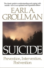 Suicide - Prevention, Intervention, Postvention ebook by Earl A. Grollman