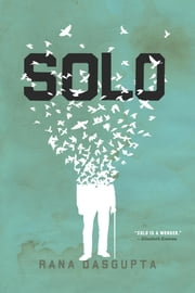 Solo ebook by Rana Dasgupta