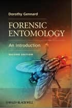 Forensic Entomology ebook by Dorothy Gennard