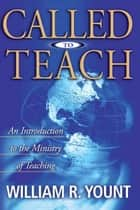 Called to Teach ebook by William Yount