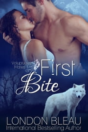 First Bite - BBW Paranormal Romance ebook by London Bleau