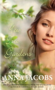 Yew Tree Gardens ebook by Anna Jacobs