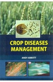 CROP DISEASES MANAGEMENT ebook by ANDY ABBOTT