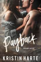 Payback - A Small Town Romantic Suspense Novel eBook by Kristin Harte, Ellis Leigh