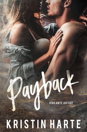 Payback - A Small Town Romantic Suspense Novel ebook by Kristin Harte,Ellis Leigh