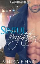 Sinful Temptation (A Worthwhile Sin, Book 1) ebook by Melissa F. Hart