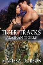 Tiger Tracks ebook by Marissa Dobson