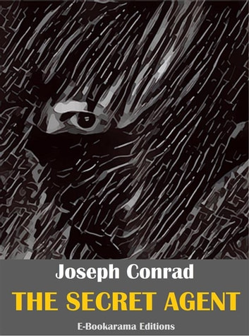 The Secret Agent ebook by Joseph Conrad