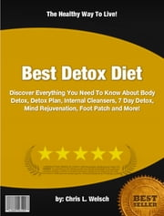 Best Detox Diet ebook by Chris L. Welsch