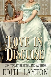 Love in Disguise - Two Faces of Love ebook by Edith Layton