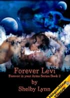 Forever Levi ebook by Shelby Lynn