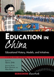 Education in China - Educational History, Models, and Initiatives ebook by Qiang Zha,Ruth Hayhoe,Heidi Ross