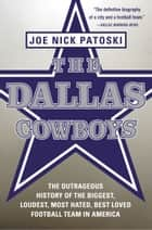 The Dallas Cowboys ebook by Joe Nick Patoski