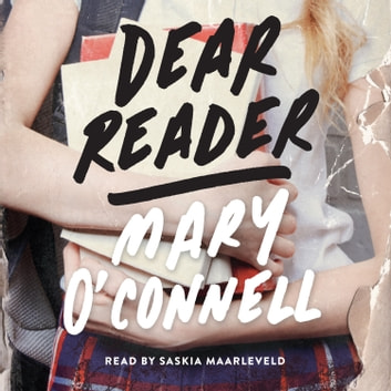 Dear Reader - A Novel audiobook by Mary O'Connell