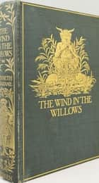 The Wind in the Willows, Dream Days, and The Golden Age ebook by Kenneth Grahame