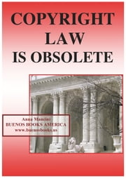 Copyright Law is Obsolete ebook by Anna Mancini