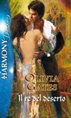 Il re del deserto eBook by Olivia Gates