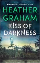 Kiss of Darkness eBook by Heather Graham