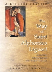 The Way of Saint Alphonsus Liguori ebook by Ulanov, Barry