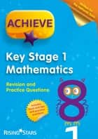 Achieve KS1 Maths Revision & Practice Questions ebook by Catherine Casey