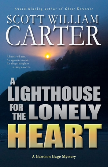 A Lighthouse for the Lonely Heart ebook by Scott William Carter