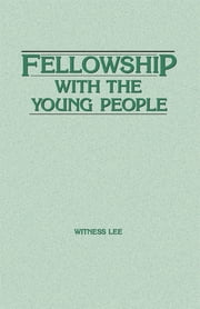 Fellowship with the Young People ebook by Witness Lee