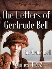 The Letters of Gertrude Bell ebook by Gertrude Bell