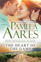 The Heart of the Game ebook by Pamela Aares