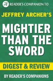 Mightier Than the Sword: The Clifton Chronicles By Jeffrey Archer | Digest & Review ebook by Reader's Companions