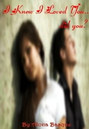 I Knew I Loved You...Did You? ebook by Alona Basque