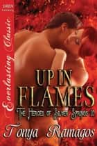 Up in Flames ebook by Tonya Ramagos