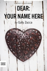 Dear: Your Name Here ebook by Gully Zucca