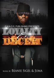 Loyalty and Deceit ebook by Beanie Sigel, Juma Sampson