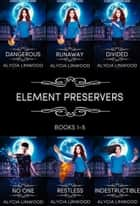 The Element Preservers (Books 1-5) ebook by Alycia Linwood